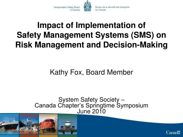 Impact of implementation of safety management systems sms on risk management and decision making