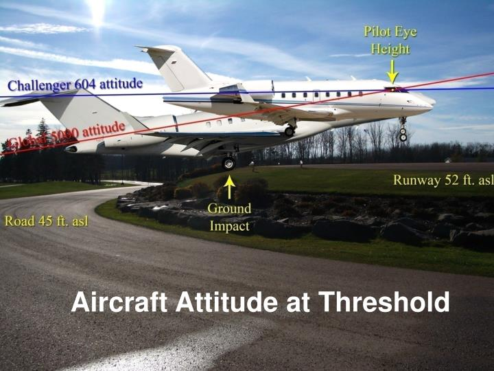 Aircraft Attitude at Threshold