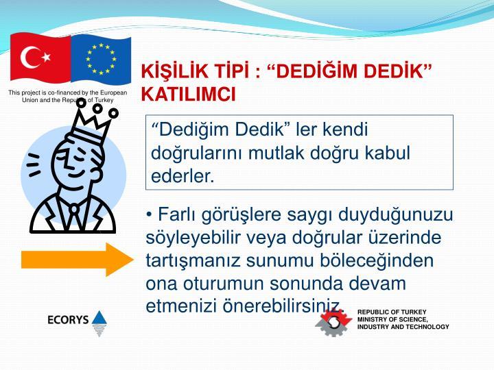 """KİŞİLİK TİPİ : """"DEDİĞİM DEDİK"""" KATILIMCI"""