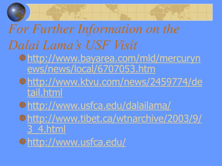 For Further Information on the Dalai Lama's USF Visit