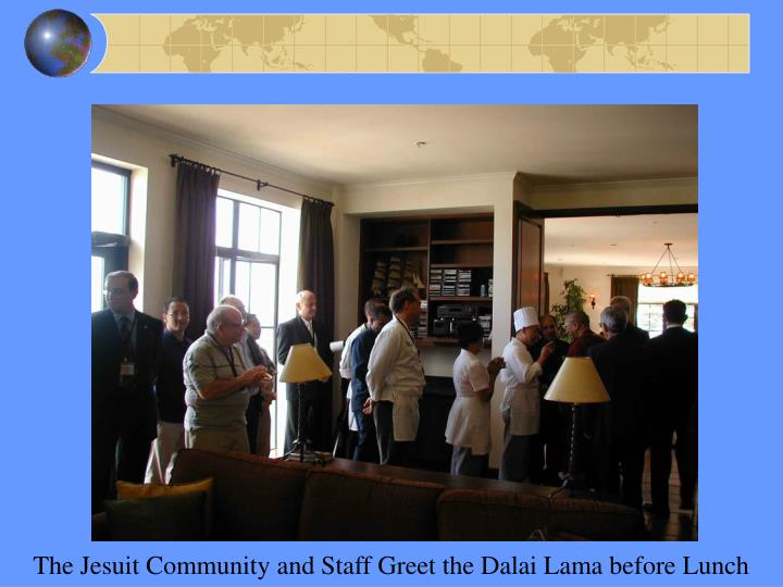 The Jesuit Community and Staff Greet the Dalai Lama before Lunch
