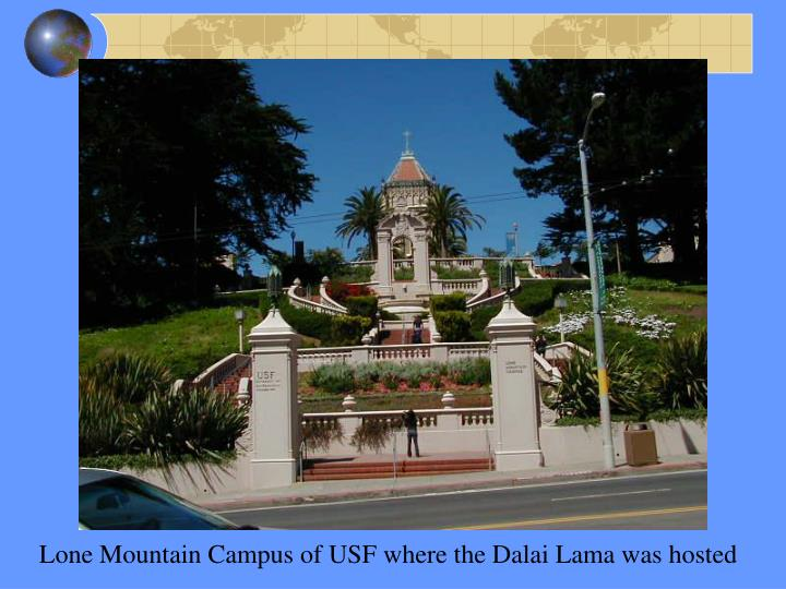 Lone Mountain Campus of USF where the Dalai Lama was hosted