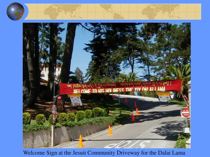 Welcome Sign at the Jesuit Community Driveway for the Dalai Lama