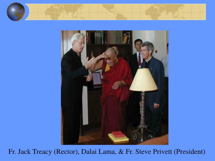 Fr. Jack Treacy (Rector), Dalai Lama, & Fr. Steve Privett (President)