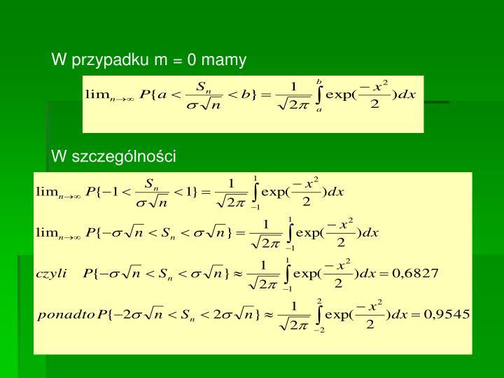 W przypadku m = 0 mamy