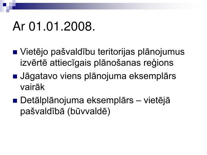 Ar 01.01.2008.