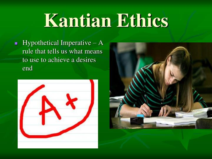 kants ethics Kantian ethics german philosopher immanuel kant (1724-1804) kant's theory is an example of a deontological moral theory–according to these theories.