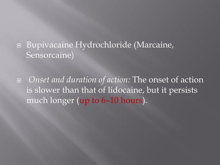 Bupivacaine Hydrochloride (Marcaine, Sensorcaine)