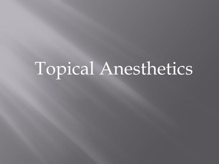 Topical Anesthetics