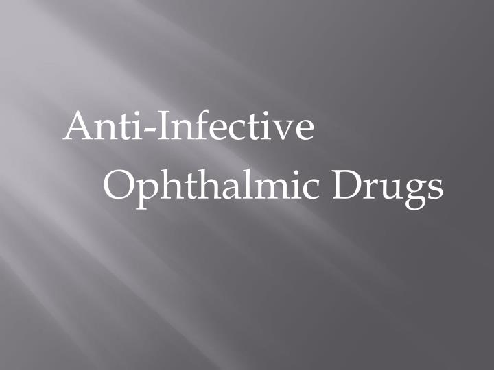 Anti-Infective