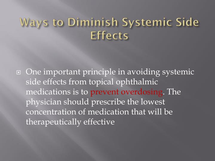Ways to Diminish Systemic Side Effects
