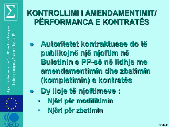 KONTROLLIMI I AMENDAMENTIMIT/ PËRFORMANCA E KONTRATËS