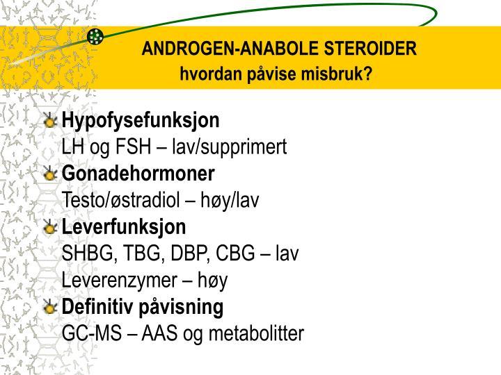 ANDROGEN-ANABOLE STEROIDER