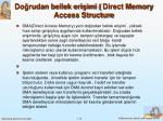do rudan bellek eri imi direct memory access structure1