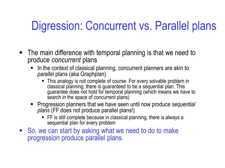 Digression: Concurrent vs. Parallel plans