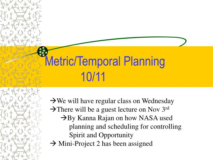 Metric temporal planning 10 11