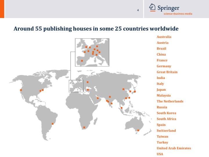 Around 55 publishing houses in some 25 countries worldwide