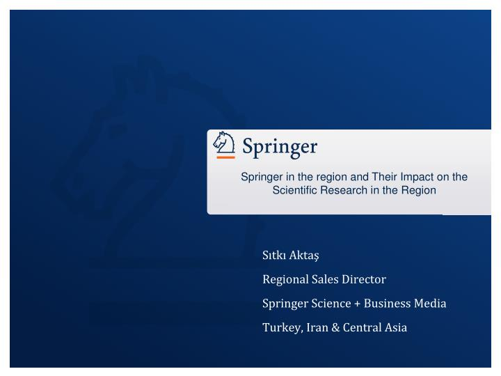 Springer in the region and Their Impact on the Scientific Research in the Region