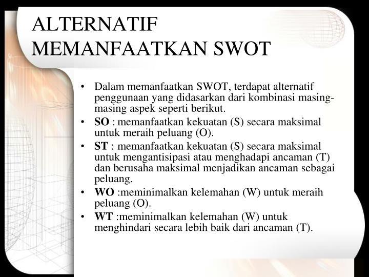 ALTERNATIF MEMANFAATKAN SWOT