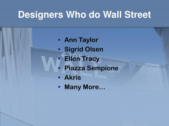 Designers Who do Wall Street