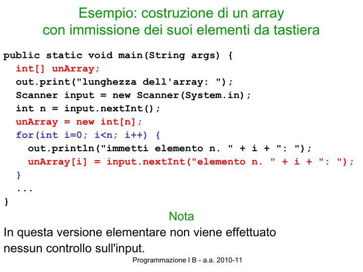 Esempio: costruzione di un array