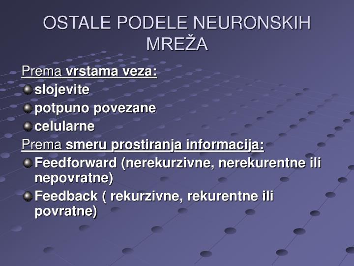 OSTALE PODELE NEURONSKIH MREŽA