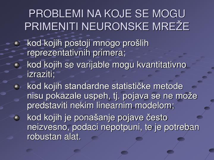 PROBLEMI NA KOJE SE MOGU PRIMENITI NEURONSKE MREŽE