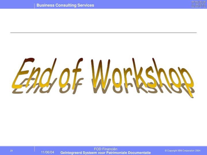End of Workshop