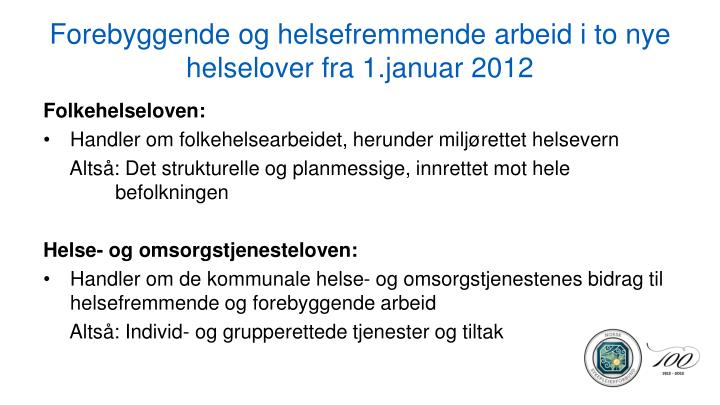 Forebyggende og helsefremmende arbeid i to nye helselover fra 1.januar 2012