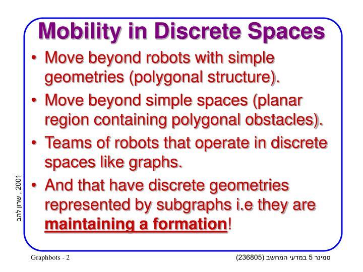 Mobility in Discrete Spaces