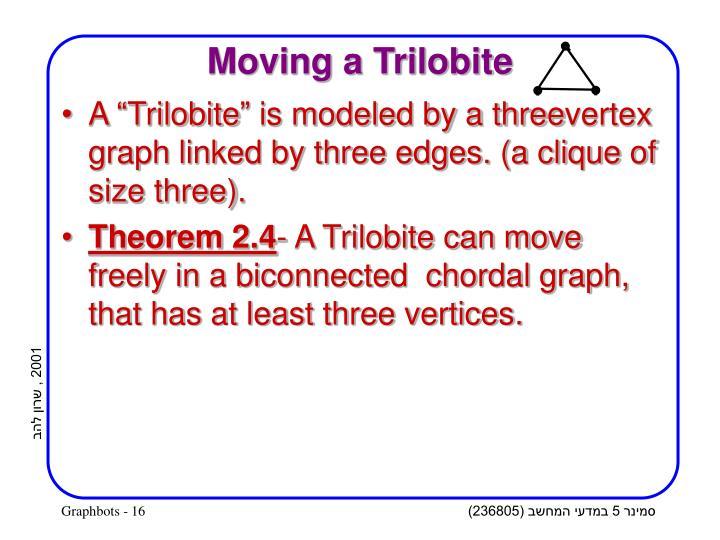 Moving a Trilobite
