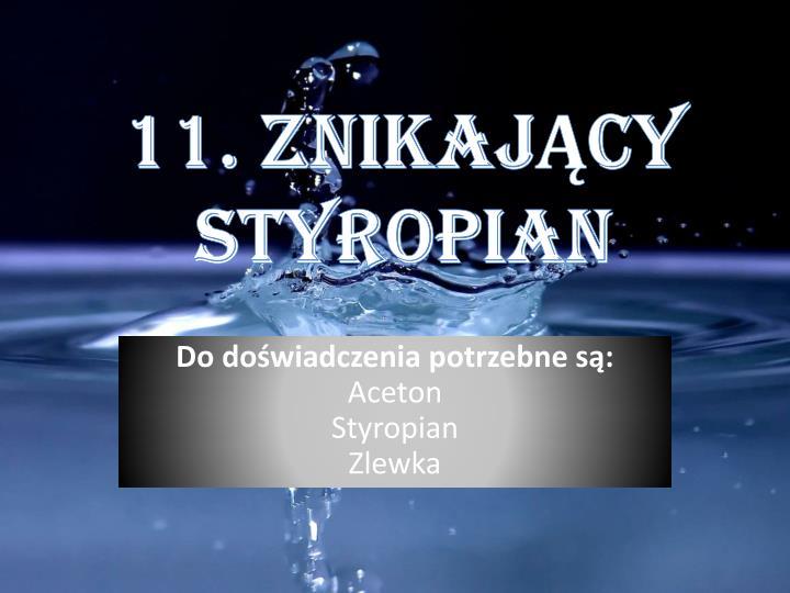 11. ZnikajĄcy Styropian