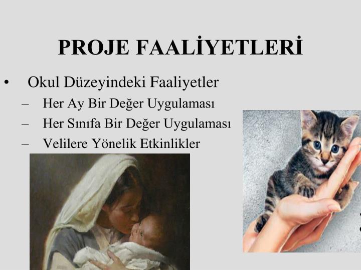 PROJE FAALİYETLERİ