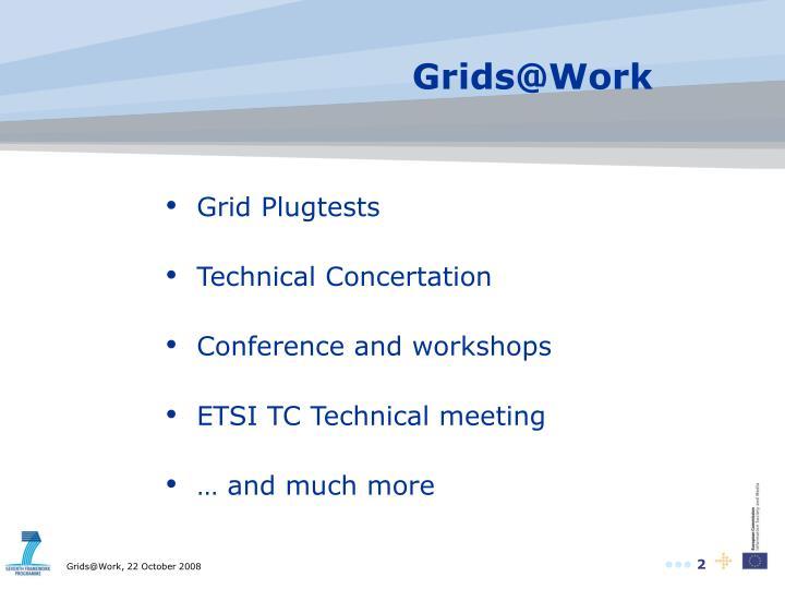 Grids@Work