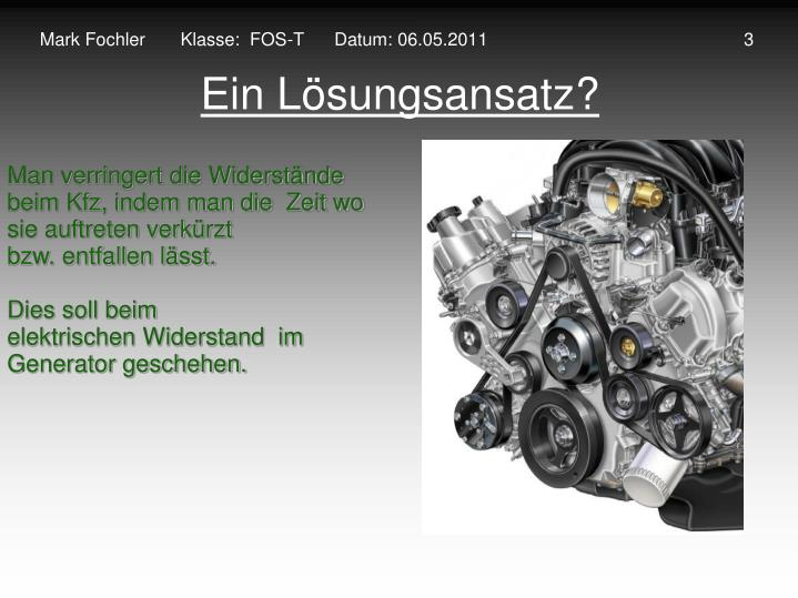 Mark Fochler       Klasse:  FOS-T      Datum: 06.05.2011                                                   3