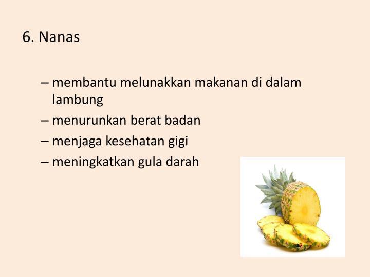 6. Nanas