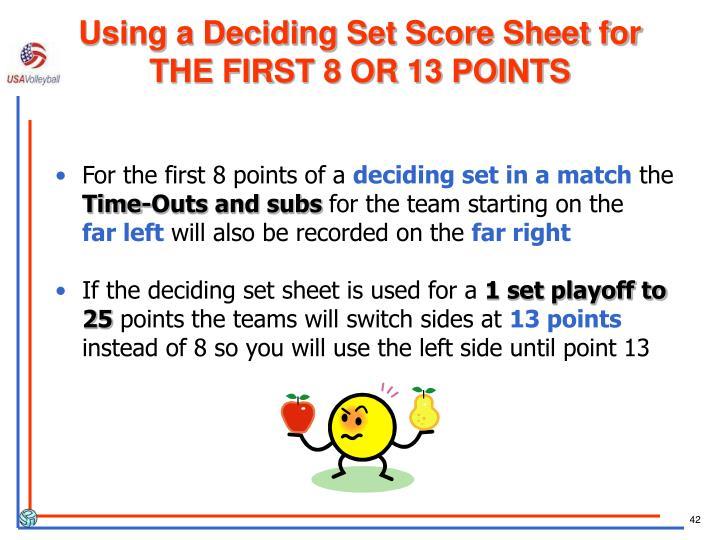 Using a Deciding Set Score Sheet for