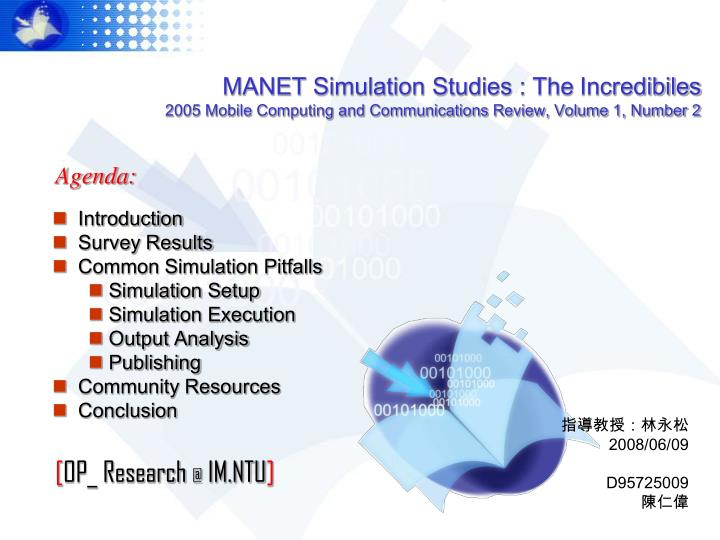 MANET Simulation Studies : The