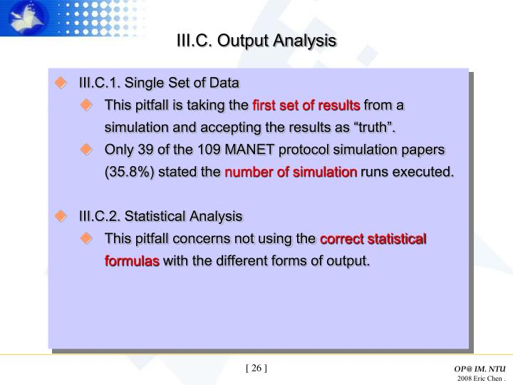 III.C. Output Analysis