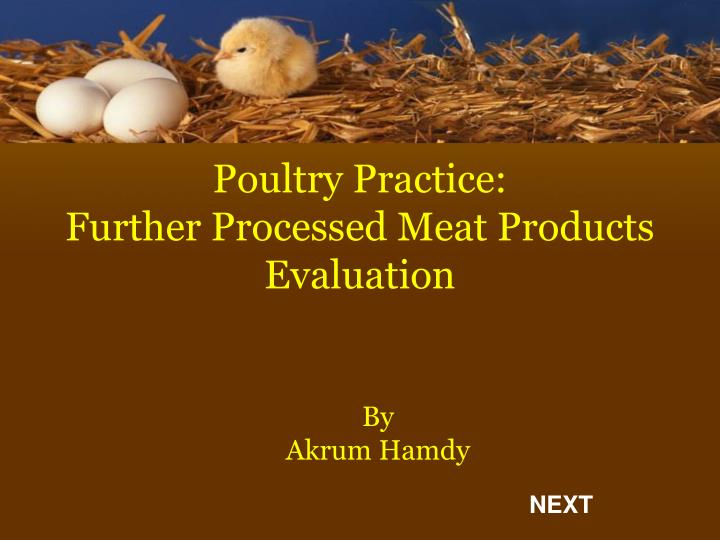 poultry practice further processed meat products evaluation