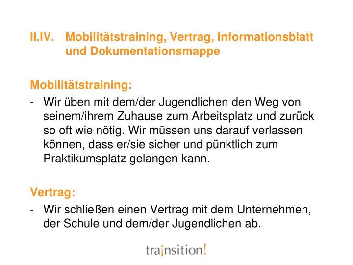 II.IV.Mobilitätstraining, Vertrag, Informationsblatt und Dokumentationsmappe