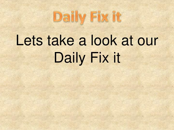 Daily Fix it