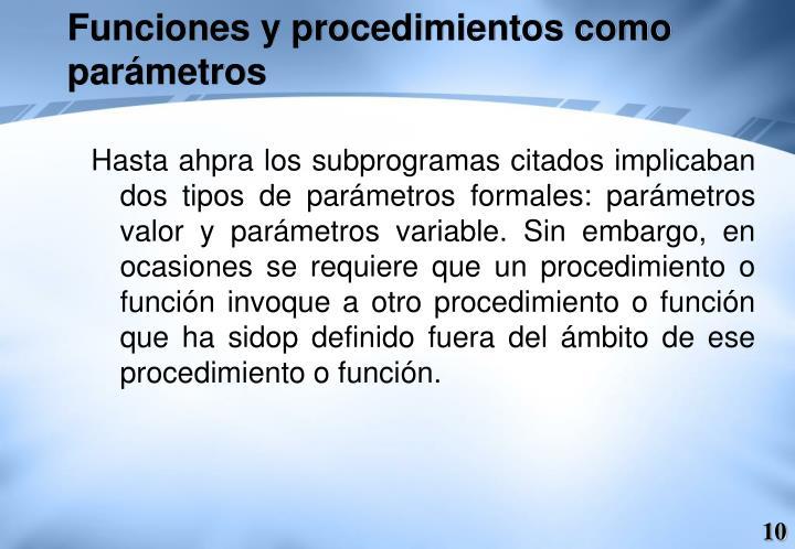 Funciones y procedimientos como parámetros