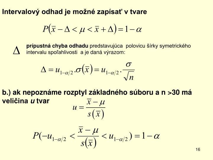 Intervalový odhad je možné zapísať v tvare