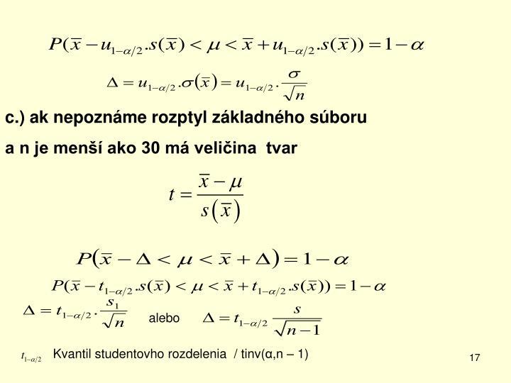 c.) ak nepoznáme rozptyl základného súboru