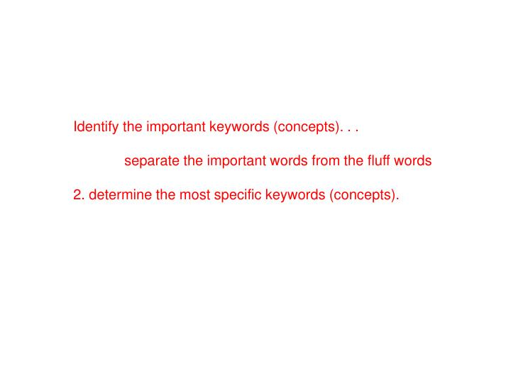 Identify the important keywords (concepts). . .
