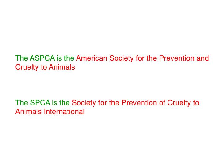 The ASPCA is the