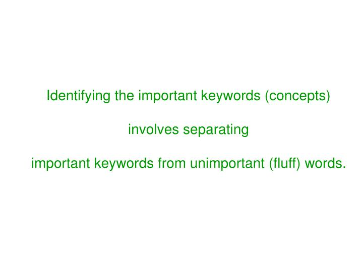 Identifying the important keywords (concepts)
