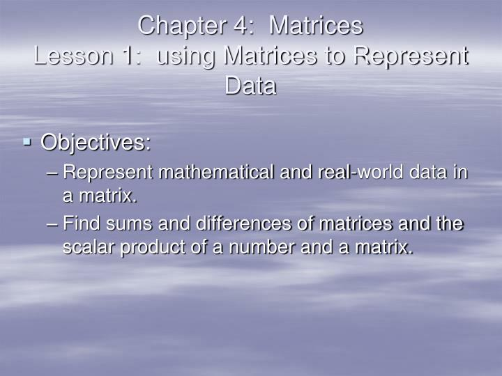 Chapter 4 matrices lesson 1 using matrices to represent data