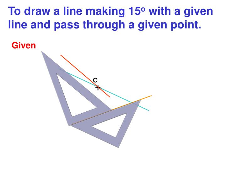 To draw a line making 15